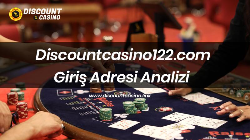 Discountcasino122.com Giriş Adresi Analizi